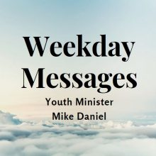 Weekday Messages-Mike Daniel